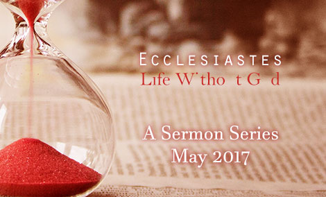 Ecclesiates: Life Without God